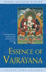 Essence of Vajrayana : The Highest Yoga Tantra Practice of Heruka Body Mandala - Geshe Kelsang Gyatso