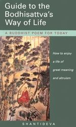 Guide to the Bodhisattva's Way of Life : A Buddhist Poem for Today - Kelsang Gyatso Geshe
