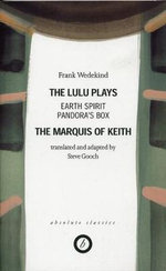 Wedekind: the Lulu Plays : Earth Spirit / Pandora's Box - Frank Wedekind