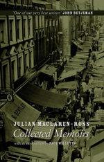Julian Maclaren-Ross, Collected Memoirs - Julian Maclaren-Ross