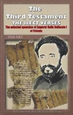 The Third Testament : The Selected Speeches of Emporer Haile Selassie I of Ethiopia