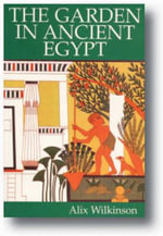 The Garden in Ancient Egypt : Two Greek City-states in Archaic Sicily - Alix Wilkinson
