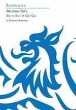 Matthew Fitt's But 'n' Ben A-Go-Go : Scotnotes Study Guides - Christine Robinson