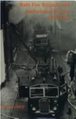 Bath Fire Brigade and Ambulance Service, 1891-1974 : An Illustrated History : Prehospital Trauma Life Support - Dennis Hill