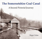 The Somersetshire Coal Canal : A Second Pictorial Journey - Roger Halse