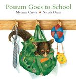 Possum Goes to School - Melanie Carter