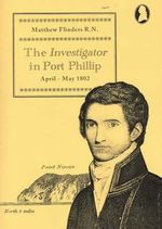 The Investigator in Port Phillip : April - May 1802 - Matthew Flinders