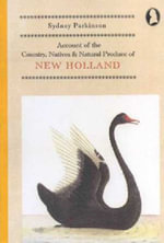 Account of the Country, Natives and Natural Produce of New Holland - Sydney Parkinson