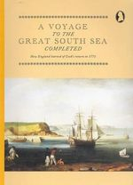 A Voyage to the Great South Sea Completed : How England Learned of Cook's Return in 1771 - Captain James Cook