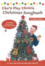 Uke 'n' Play Ukulele Christmas Songbook - Mike Jackson