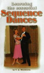 Learning the Essential Sequence Dances : Ballroom Dancing and the Promise of Instant Intima... - Thomas Alan Whitworth