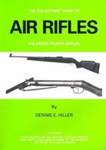 Air Rifles - Dennis E. Hiller