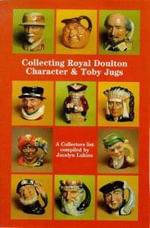 Collecting Royal Doulton Character and Toby Jugs : Diamond Jubilee 1934-1994 - Jocelyn Lukins