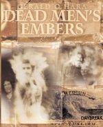 Dead Men's Embers - Gerald O'Hara