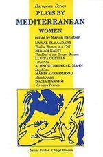 Plays by Mediterranean Women : European Series