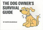 The Dog Owner's Survival Guide - Martin Baxendale