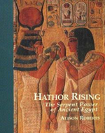 Hathor Rising : The Secret Power of Ancient Egypt - Alison Roberts