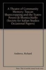 Theatre of Community Memory : Tuscan Sharecropping and the