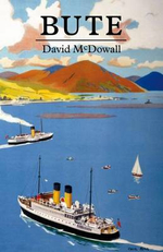 Bute : A Guide - David McDowall