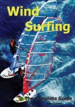 Windsurfing : The Complete Guide - Ian Currer