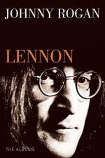 Lennon : The Albums - Johnny Rogan