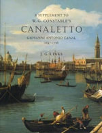Canaletto : A Supplement to the Catalogue Raisonne - J. G. Links