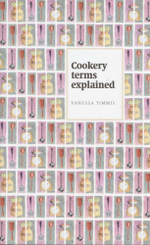Cookery Terms Explained - Vanessa Timmis