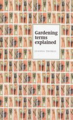 Gardening Terms Explained - Joanna Thomas