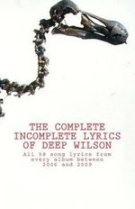 The Complete Incomplete Lyrics of Deep Wilson - Mark Jerram