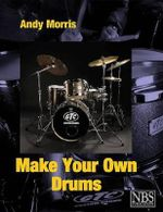 Make Your Own Drums - Andy Morris