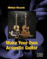Make Your Own Acoustic Guitar - Melvyn Hliscock