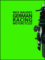 Mick Walker's German Racing Motorcycles - Mick Walker
