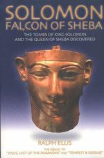 Solomon, Pharaoh of Egypt : The Tombs of King Solomon and the Queen of Sheba Discovered in Egypt - Ralph Ellis