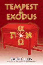 Tempest & Exodus : The Biblical Exodus Inscribed Upon an Egyptian Stele - Ralph Ellis