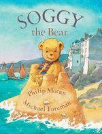 Soggy the Bear - Philip Moran