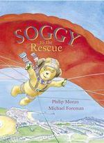 Soggy to the Rescue - Phillip Moran
