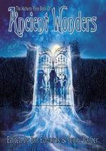 The Alchemy Press Book of Ancient Wonders - Adrian Tchaikovsky