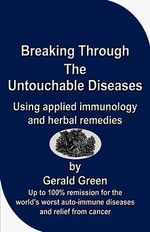 Breaking Through The Untouchable Diseases - Gerald Green