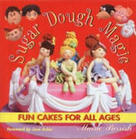 Sugar Dough Magic : Fun Cakes for All Ages - Maisie Parrish