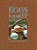 All My Eggs in One Basket - Raymond Francine