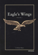 Eagles Wings : Volume 1 - Nicholas J. Wigman