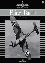 Fairey Battle : Aviation Guide - Ian D. Huntley