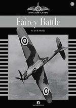 Fairey Battle : Aviation Guide - Ian D. Huntley
