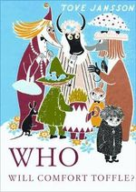 Who Will Comfort Toffle? : A Tale of Moomin Valley - Tove Jansson
