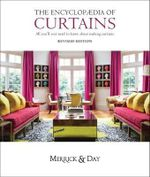 Encyclopaedia of Curtains : All You'll Ever Need to Know About Making Curtains - Catherine Merrick