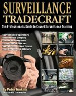 Surveillance Tradecraft : The Professional's Guide to Surveillance Training - Peter Jenkins