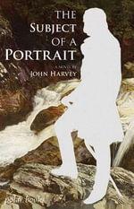 The Subject of a Portrait - John Harvey