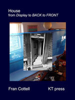 House : From Display to Back to Front - Fran Cottell