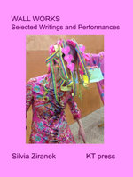 Wall Works : Selected Writings and Performances - Silvia Ziranek
