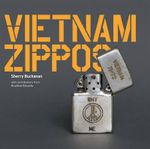 Vietnam Zippos : American Soldiers' Engravings and Stories (1965-1973) - Sherry Buchanan